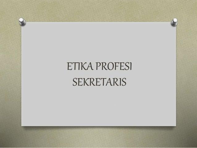 Etika profesi sekretaris