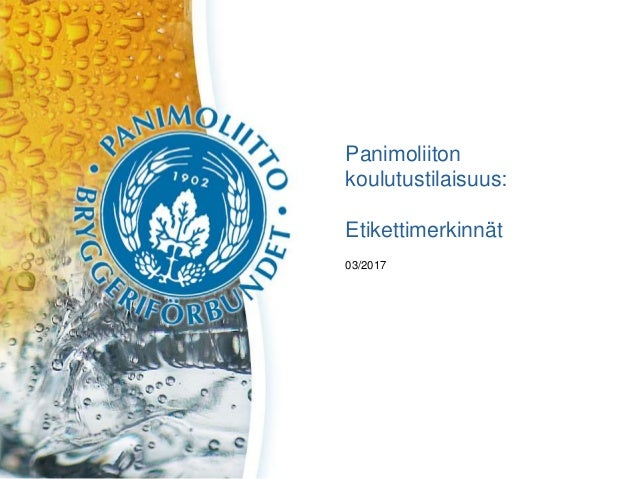 Panimoliiton koulutustilaisuus: Etikettimerkinnät 03/2017