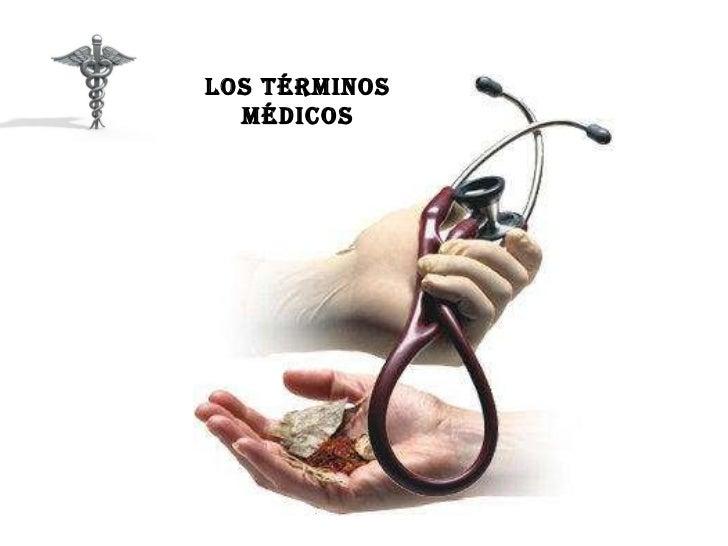 LOS TÉRMINOS MÉDICOS