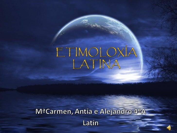 Etimoloxía latina. Nomes do alumnado de 4º ESO