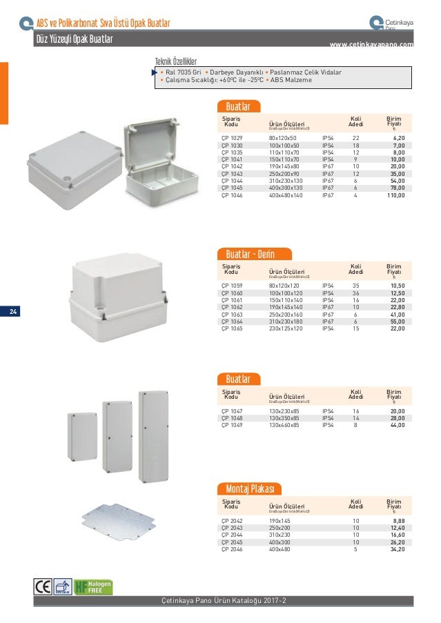 Teknik Özellikler • Ral 7035 Gri • Darbeye Dayanıklı • Paslanmaz Çelik Vidalar • Çalışma Sıcaklığı: +60O C ile -25O C • AB...