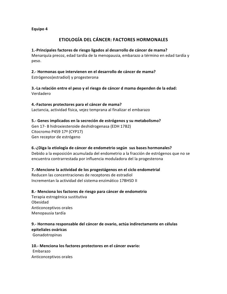 Equipo 4<br />ETIOLOGÍA DEL CÁNCER: FACTORES HORMONALES<br />1.-Principales factores de riesgo ligados al desarrollo de cá...