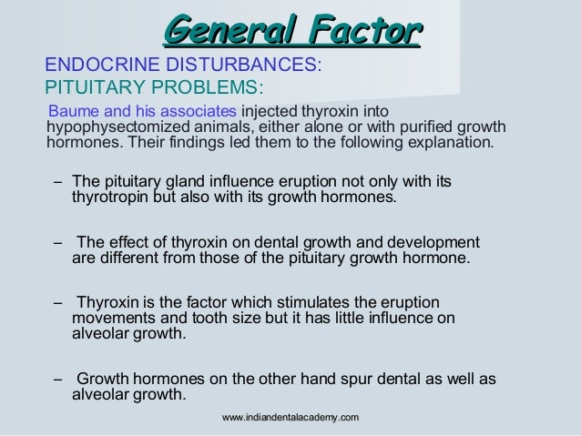 General FactorGeneral Factor ENDOCRINE DISTURBANCES: PITUITARY PROBLEMS: Baume and his associates injected thyroxin into h...