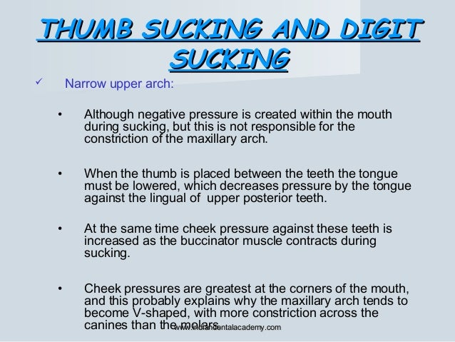 THUMB SUCKING AND DIGITTHUMB SUCKING AND DIGIT SUCKINGSUCKING  Narrow upper arch: • Although negative pressure is created...