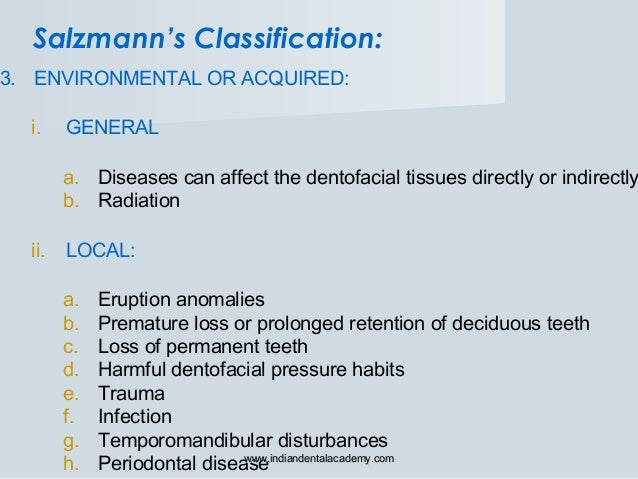 3. ENVIRONMENTAL OR ACQUIRED: i. GENERAL a. Diseases can affect the dentofacial tissues directly or indirectly b. Radiatio...