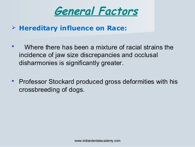  Hereditary influence on Race:  Where there has been a mixture of racial strains the incidence of jaw size discrepancies...