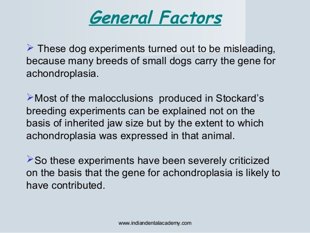  These dog experiments turned out to be misleading, because many breeds of small dogs carry the gene for achondroplasia. ...