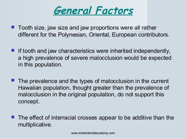 Tooth size, jaw size and jaw proportions were all rather different for the Polynesian, Oriental, European contributors. ...