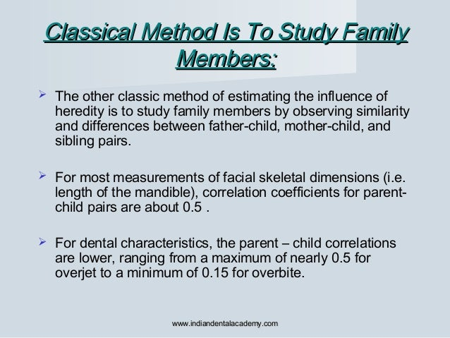Classical Method Is To Study FamilyClassical Method Is To Study Family Members:Members:  The other classic method of esti...