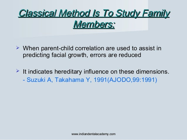 Classical Method Is To Study FamilyClassical Method Is To Study Family Members:Members:  When parent-child correlation ar...