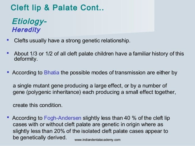 Etiology- Heredity  According to Bhatia the possible modes of transmission are either by a single mutant gene producing a...