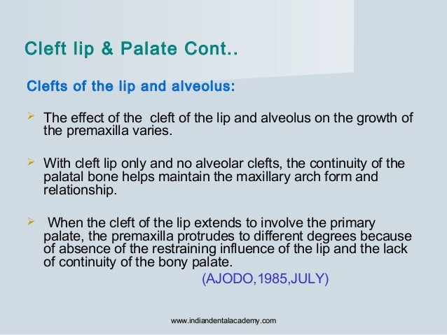 Clefts of the lip and alveolus:  The effect of the cleft of the lip and alveolus on the growth of the premaxilla varies. ...