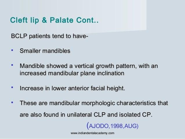BCLP patients tend to have-BCLP patients tend to have-  Smaller mandiblesSmaller mandibles  Mandible showed a vertical g...