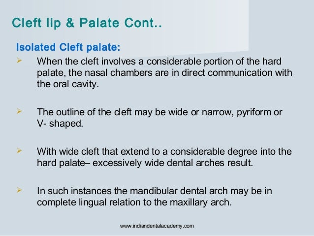 Isolated Cleft palate:  When the cleft involves a considerable portion of the hard palate, the nasal chambers are in dire...