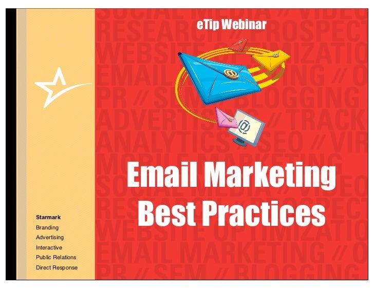 eTip Webinar                   Email MarketingStarmarkBrandingAdvertising                    Best PracticesInteractivePubl...