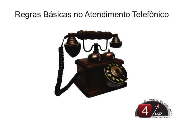Regras Básicas no Atendimento Telefônico up CONSULTING