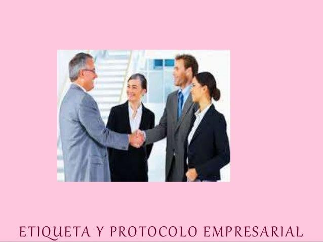 ETIQUETA Y PROTOCOLO EMPRESARIAL