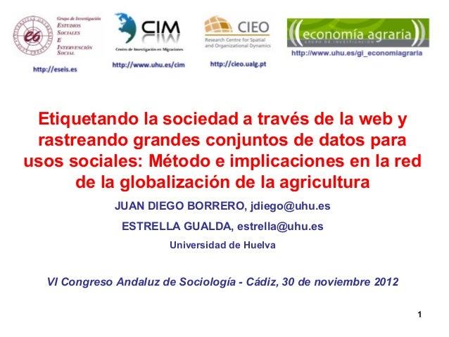 Etiquetando la sociedad a través de la web y rastreando grandes conjuntos de datos parausos sociales: Método e implicacion...