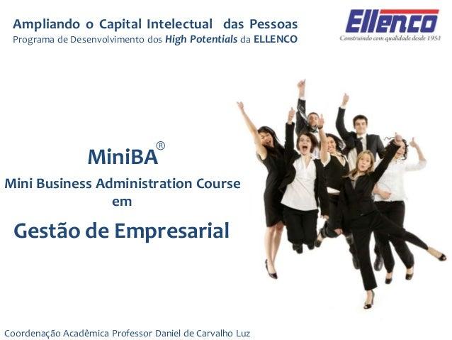 Ampliando o Capital Intelectual das Pessoas Programa de Desenvolvimento dos High Potentials da ELLENCO ® Coordenação Acadê...