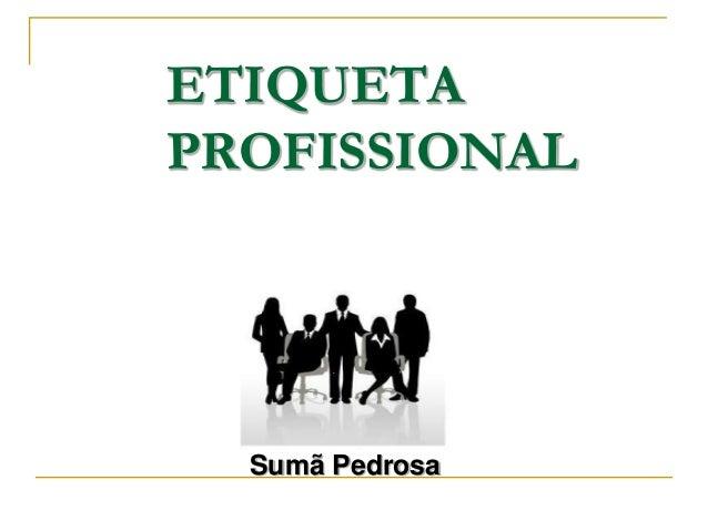 ETIQUETAPROFISSIONAL  Sumã Pedrosa