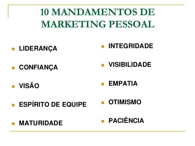 10 MANDAMENTOS DE            MARKETING PESSOAL   LIDERANÇA               INTEGRIDADE   CONFIANÇA               VISIBIL...