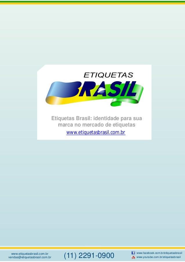 Etiquetas Brasil: identidade para sua marca no mercado de etiquetas www.etiquetasbrasil.com.br vendas@etiquetasbrasil.com....