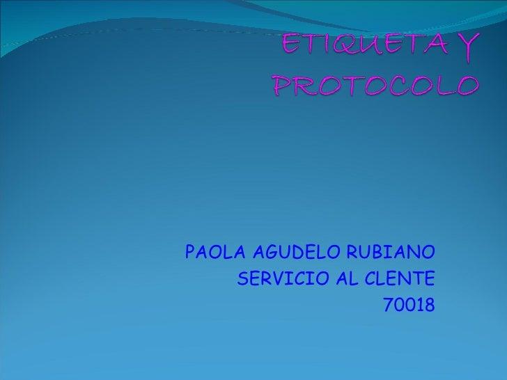 PAOLA AGUDELO RUBIANO SERVICIO AL CLENTE 70018