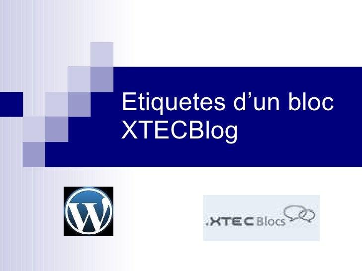 Etiquetes d'un bloc XTECBlog