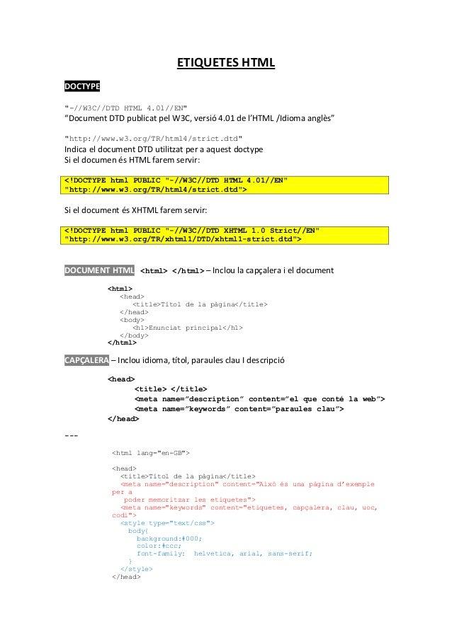 "ETIQUETES HTMLDOCTYPE""-//W3C//DTD HTML 4.01//EN""""Document DTD publicat pel W3C, versió 4.01 de l'HTML /Idioma anglès""""http..."