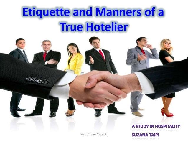 Etiquette and Manners of a True Hotelier Msc. Suzana Taipoviq