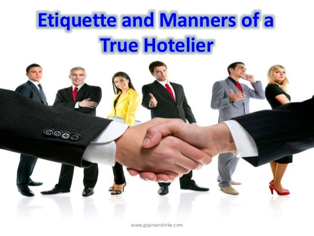 Etiquette and Manners of a True Hotelier www.gajananshirke.com