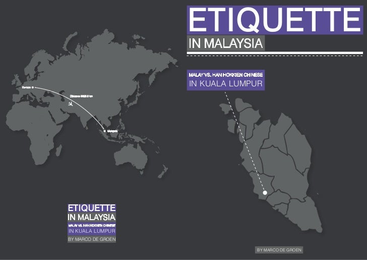 ETIQUETTE                                            IN MALAYSIA                                            MALAY VS. HAN ...
