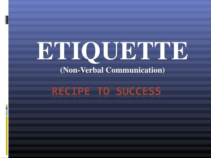ETIQUETTE (Non-Verbal Communication)