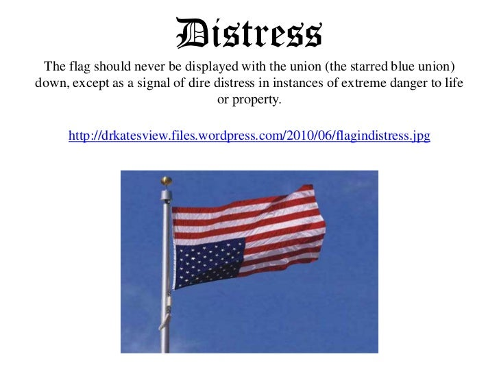 Etiquette of the united states flag of america 10 distressthe flag should never be displayed sciox Choice Image