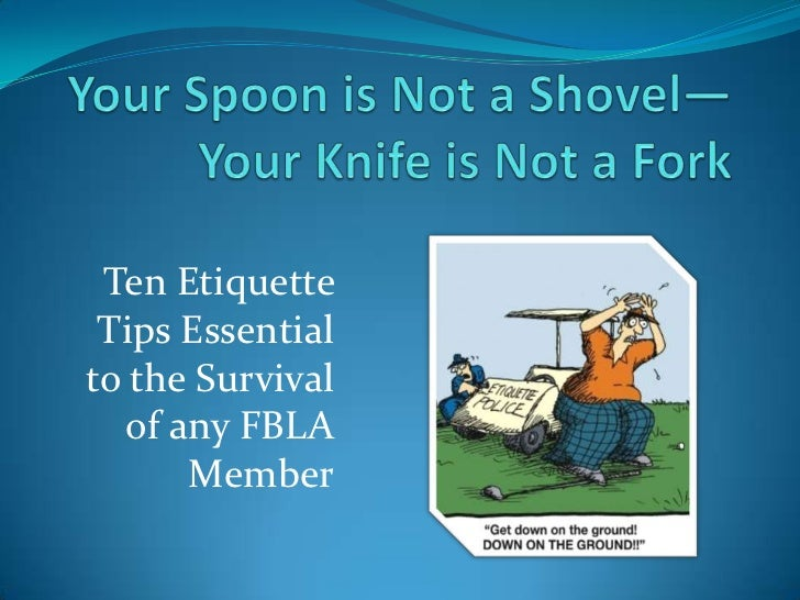 Ten Etiquette Tips Essentialto the Survival  of any FBLA      Member