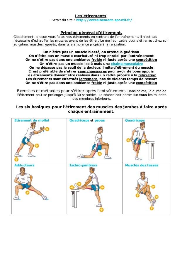 Les étirements. Extrait du site : http://entrainement-sportif.fr/ Principe général d'étirement. Globalement, lorsque vous ...