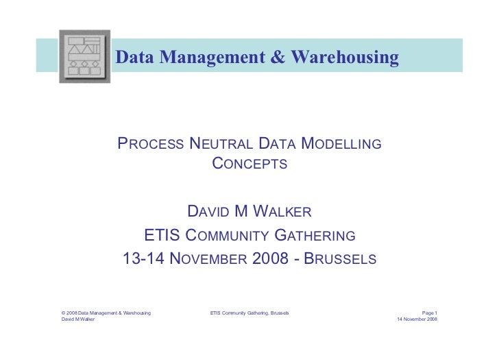 Data Management & Warehousing                      PROCESS NEUTRAL DATA MODELLING                                CONCEPTS ...