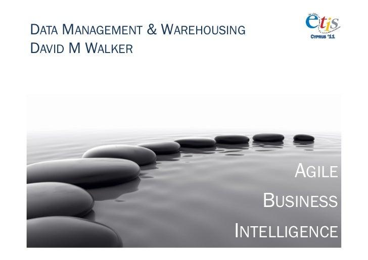 DATA MANAGEMENT & WAREHOUSING        CYPRUS '11DAVID M WALKER                                   AGILE                     ...