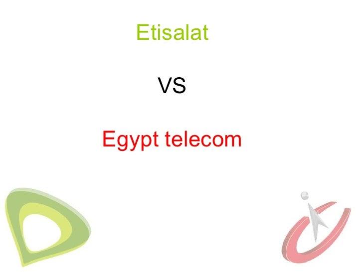 Etisalat     VSEgypt telecom