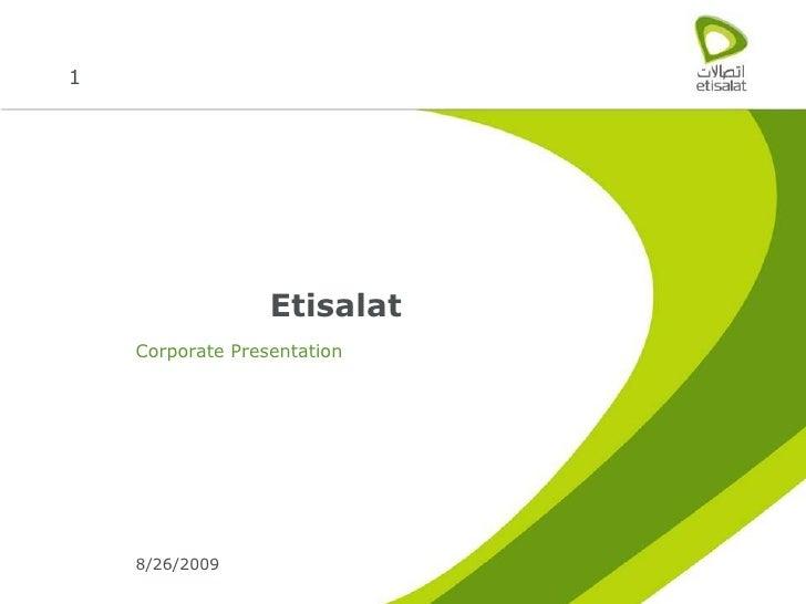1                       Etisalat     Corporate Presentation         8/26/2009