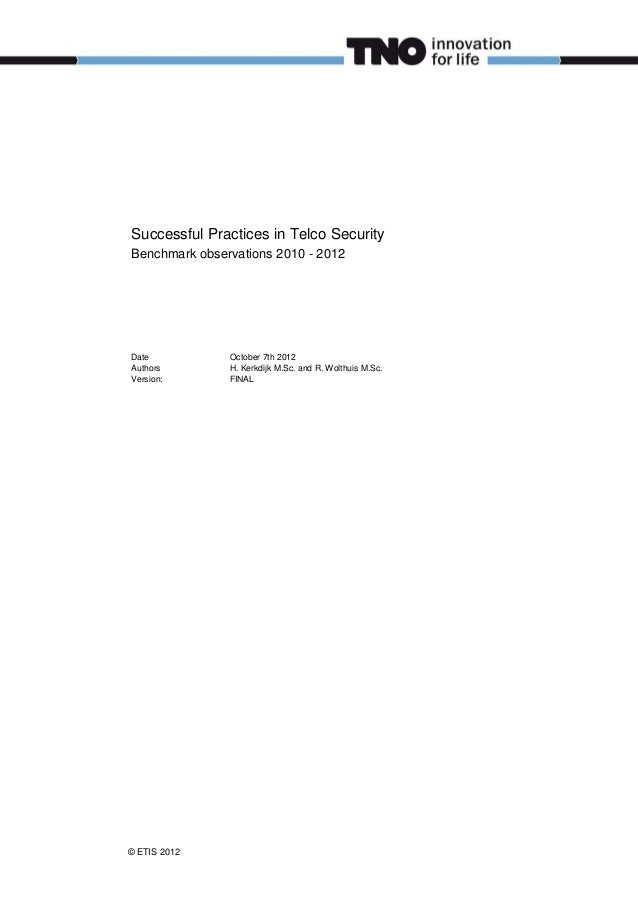 © ETIS 2012Successful Practices in Telco SecurityBenchmark observations 2010 - 2012Date October 7th 2012Authors H. Kerkdij...