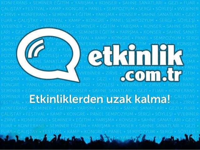 Neler Sunuyor? Türkiye'deki tüm etkinlikler ve detayları Kişiler ve markaların etkinlik karnesi Kişilerin ilgi alanı ve et...