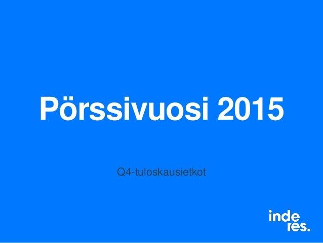 Pörssivuosi 2015 Q4-tuloskausietkot
