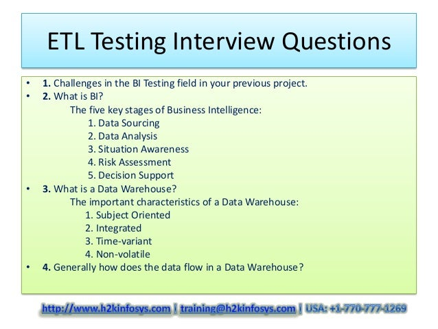 ETL Testing Interview Questions•   1. Challenges in the BI Testing field in your previous project.•   2. What is BI?      ...
