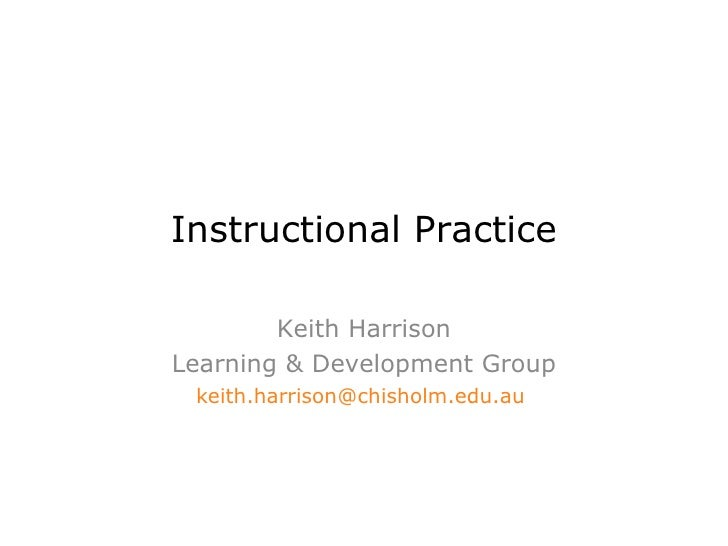 Instructional Practice Keith Harrison Learning & Development Group [email_address]