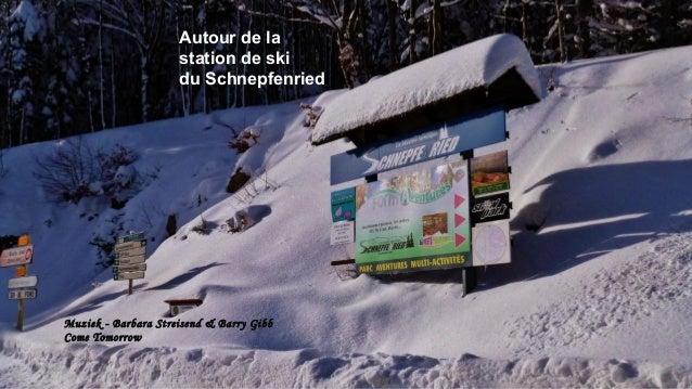 Muziek - Barbara Streisend & Barry Gibb Come Tomorrow Autour de la station de ski du Schnepfenried