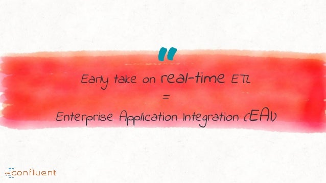 """Early take on real-time ETL = Enterprise Application Integration (EAI)"