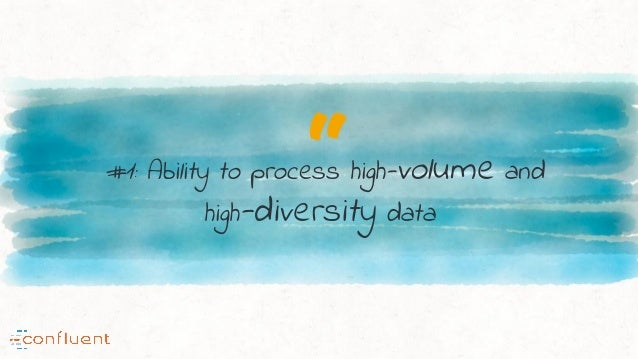 """""""#1: Ability to process high-volume and high-diversity data"""