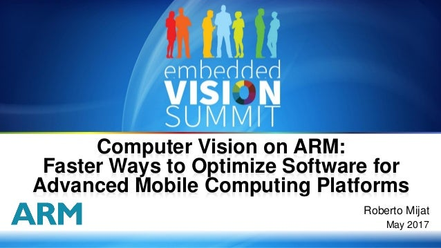 Computer Vision on ARM: Faster Ways to Optimize Software for Advance…