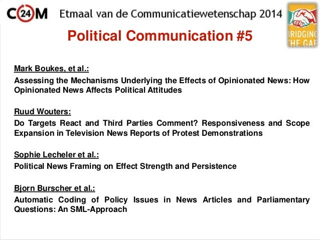 Political Communication #5 Mark Boukes, et al.: Assessing the Mechanisms Underlying the Effects of Opinionated News: How O...